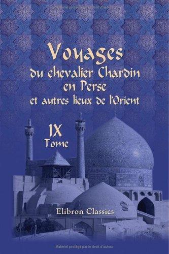 Download Voyages du chevalier Chardin en Perse et autres lieux de l'Orient