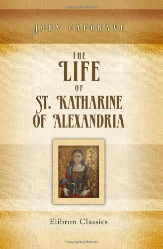 The Life of St. Katharine of Alexandria