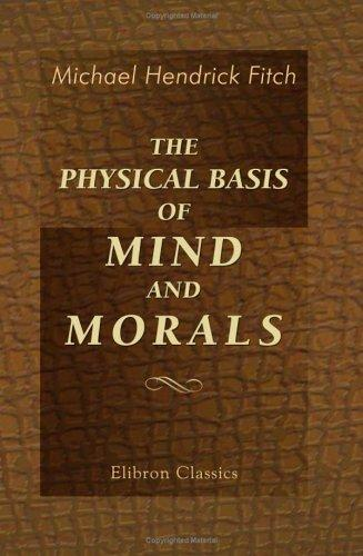 Download The Physical Basis of Mind and Morals
