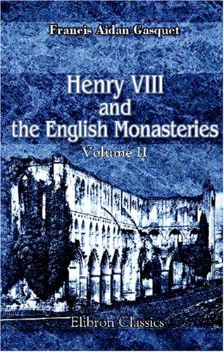 Download Henry VIII and the English Monasteries