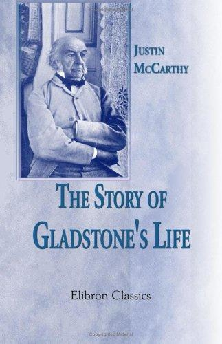 The Story of Gladstone's Life