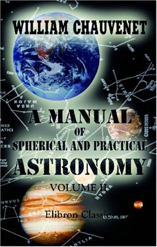 Download A Manual of Spherical and Practical Astronomy