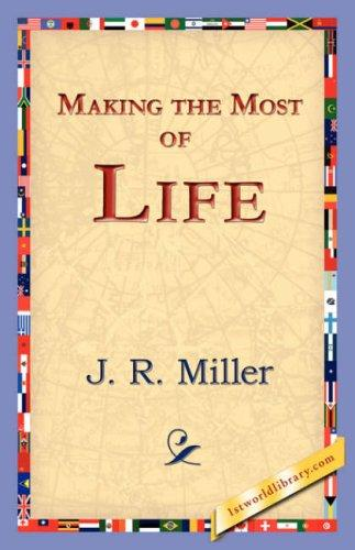 Download Making the Most of Life