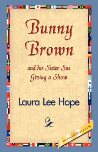 Download Bunny Brown and his Sister Sue Giving a Show
