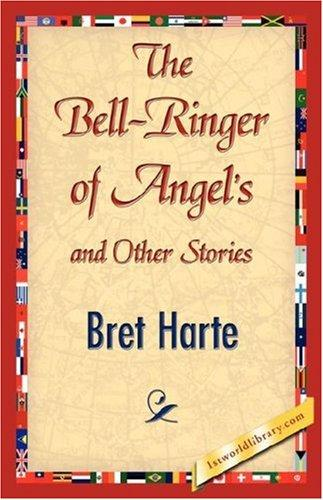 Download The Bell-Ringer of Angel's and Other Stories