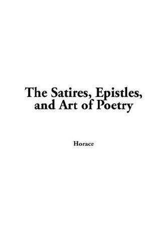 Download The Satires, Epistles, And Art of Poetry