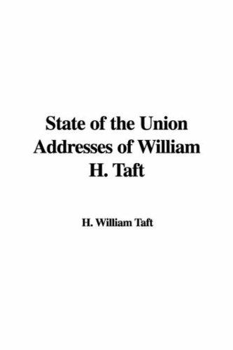 Download State of the Union Addresses of William H. Taft