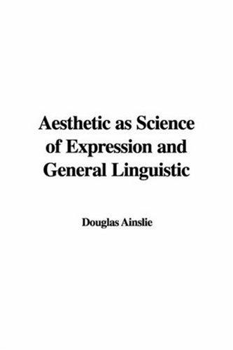 Download Aesthetic As Science of Expression and General Linguistic