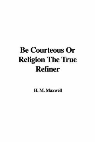 Be Courteous or Religion the True Refiner