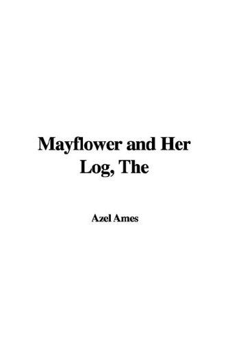Mayflower and Her Log