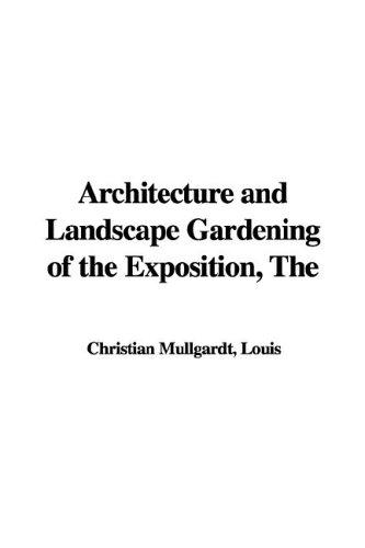 Download The Architecture and Landscape Gardening of the Exposition