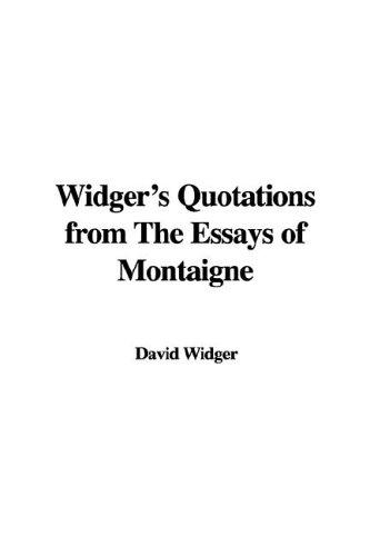 Widger's Quotations from the Essays of Montaigne
