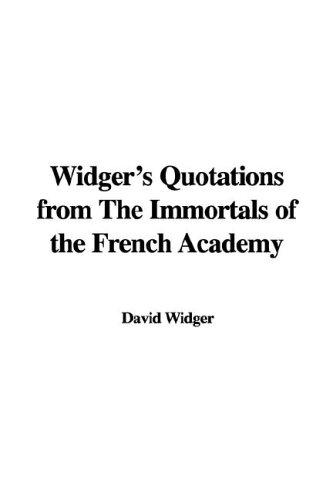 Widger's Quotations from the Immortals of the French Academy