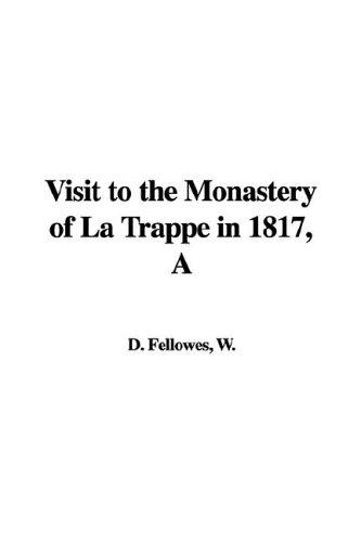 Visit to the Monastery of La Trappe in 1817
