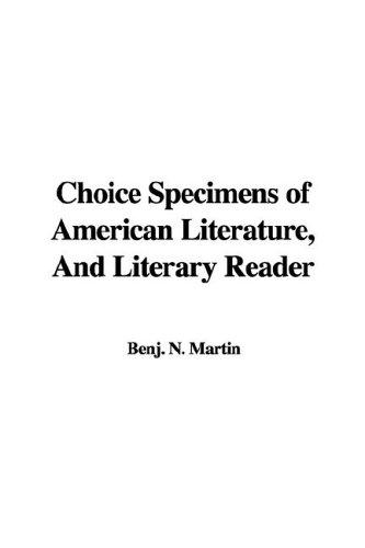 Choice Specimens of American Literature, And Literary Reader