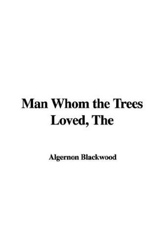 Download Man Whom the Trees Loved