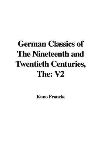 German Classics of the Nineteenth and Twentieth Centuries