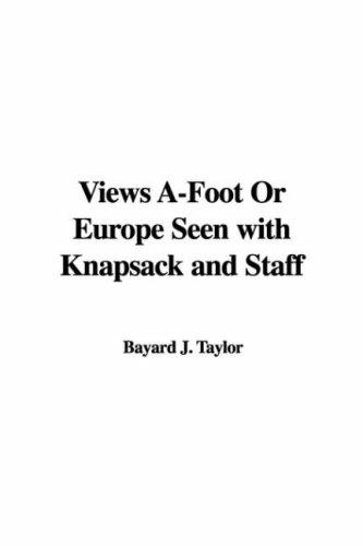 Views A-foot, or Europe Seen With Knapsack and Staff