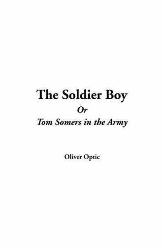 Soldier Boy or Tom Somers in the Army