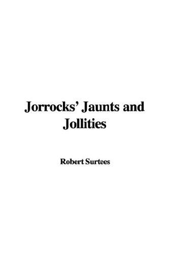Download Jorrocks' Jaunts and Jollities