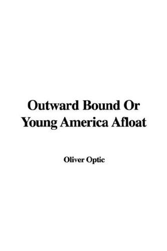 Outward Bound or Young America Afloat