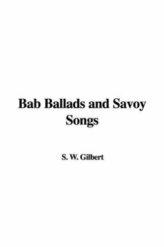 Download Bab Ballads And Savoy Songs