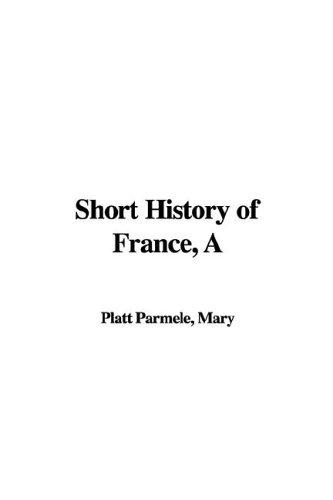 Download A Short History of France
