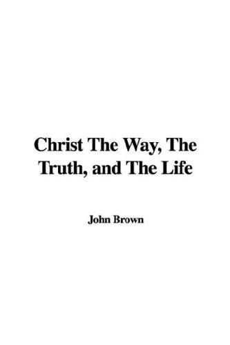 Download Christ the Way, the Truth, And the Life