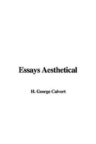 Essays Aesthetical