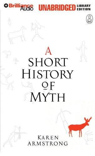 A Short History of Myth UNABRIDGED