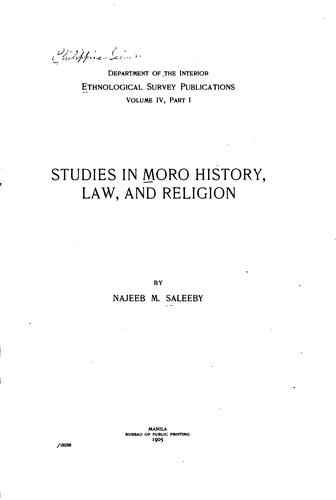 Studies in Moro history, law, and religion by Najeeb Mitry Saleeby