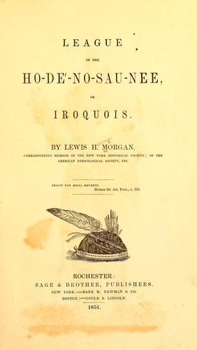 League of the Ho-dé-no-sau-nee, or Iroquois.