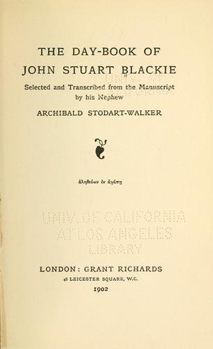 The day-book of John Stuart Blackie