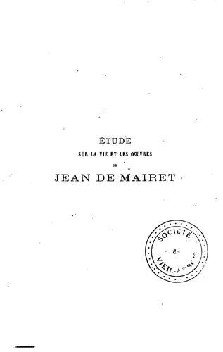 Étude sur la vie et les œuvres de Jean de Mairet