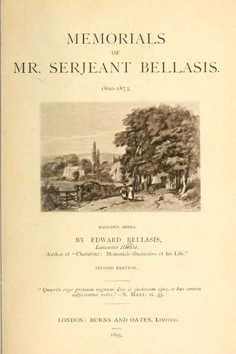 Memorials of Mr. Serjeant Bellasis. 1800-1873.