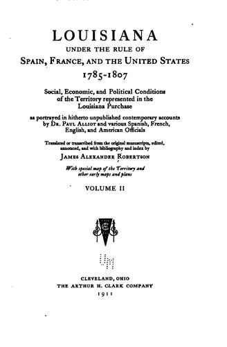 Download Louisiana under the rule of Spain, France, and the United States, 1785-1807