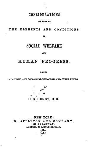 Considerations on some of the elements and conditions of social welfare and human progress.