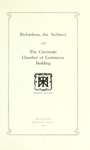 Richardson, the architect and the Cincinnati chamber of commerce building by Cincinnati Astronomical Society