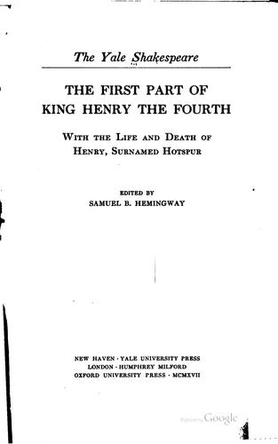 The first part of King Henry the Fourth by William Shakespeare