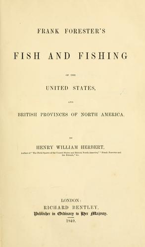 Frank Forester's fish and fishing of the United States and British provinces of North America.