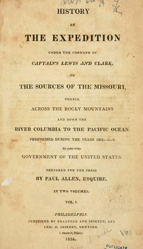 History of the expedition under the command of Captains Lewis and Clark, to the sources of the Missouri, thence across the Rocky mountains and down the river Columbia to the Pacific ocean