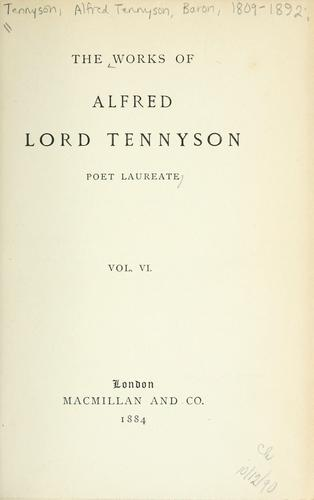 Download The works of Alfred Lord Tennyson poet laureate.