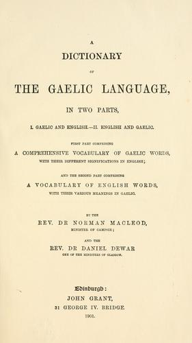 A dictionary of the Gaelic language, in two parts, I. Gaelic and English.-II. English and Gaelic