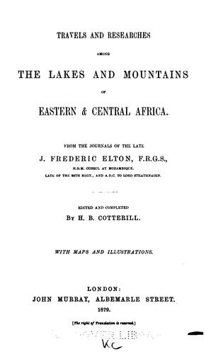 Download Travels and researches among the lakes and mountains of Eastern & Central Africa.