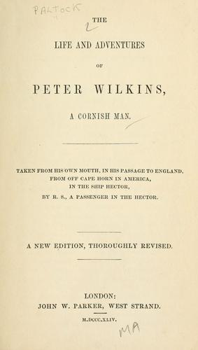The life and adventures of Peter Wilkins, a Cornish man