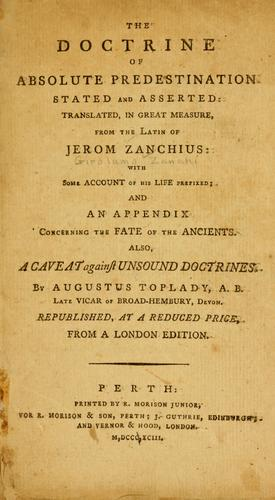 Download The doctrine of absolute predestination stated and asserted