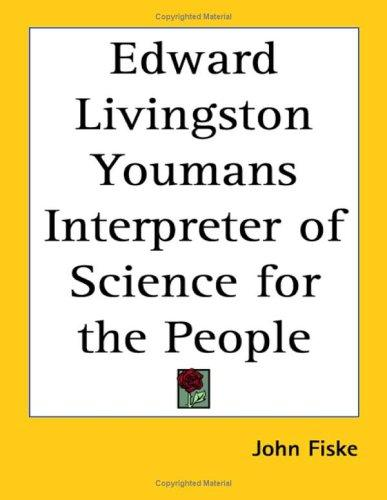 Download Edward Livingston Youmans Interpreter of Science for the People