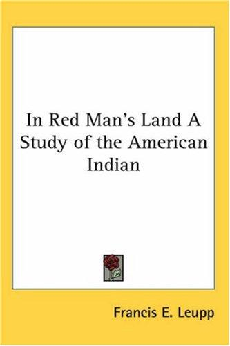Download In Red Man's Land A Study of the American Indian