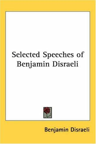Selected Speeches of Benjamin Disraeli