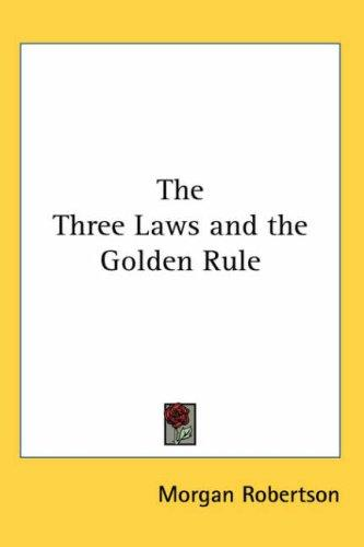 The Three Laws and the Golden Rule